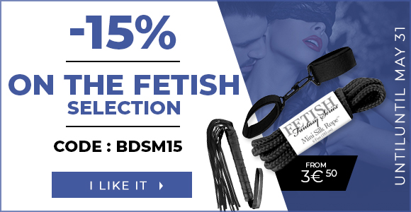 Get 15% off our Fetish category and try new experiences!